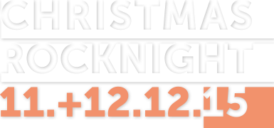 CHRISTMAS ROCK NIGHT 11.11.-12.12.2015